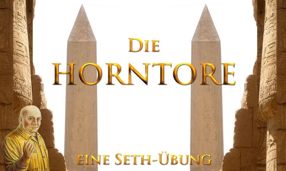 Die Horntore - eine Traumübung von Seth