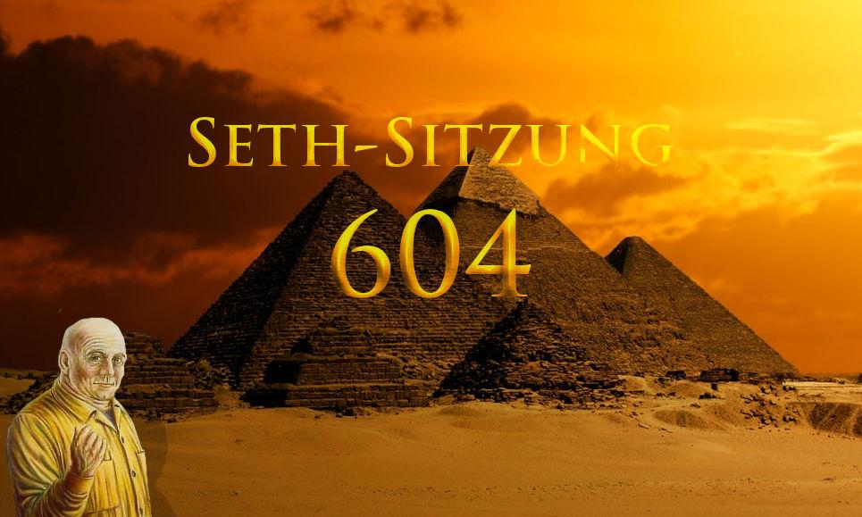 Seth-Sitzung 604 über Töne, Pyramiden und Außerirdische