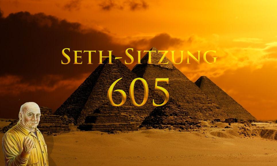 Seth-Sitzung 605 über Töne, Pyramiden und Außerirdische